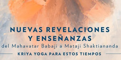 """""""Nuevas Revelaciones del Mahavatar Babaji a Mataji Shaktiananda""""Saltillo boletos"""