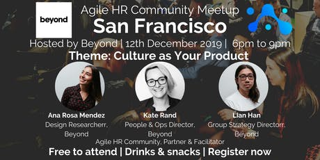 Agile HR Meetup San Francisco   Hosts Beyond   Culture as a Product tickets