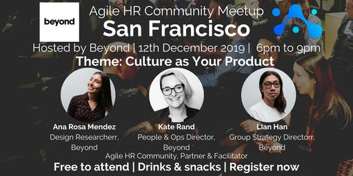 Agile HR Meetup San Francisco | Hosts Beyond | Culture as a Product