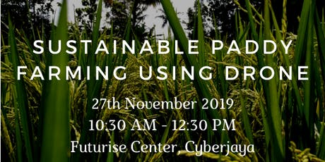 Drone Workshop: Sustainable Paddy Plantation using Drone tickets