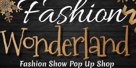 Fashion Wonderland Fashion Show/Pop-up Shop tickets