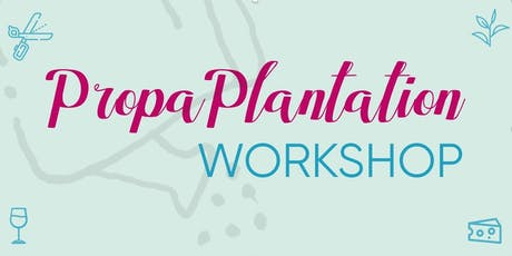 PropaPlantation Workshop tickets