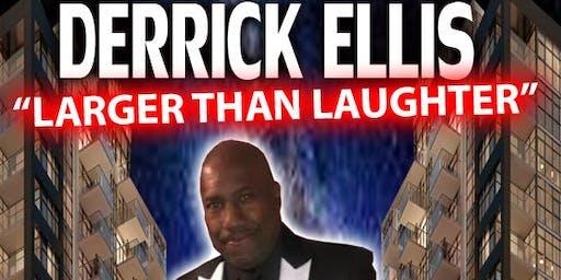 Derrick Ellis:  Larger Than Laughter