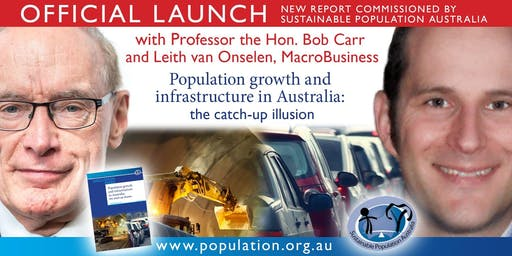 OFFICIAL LAUNCH: The Infrastructure Catch-Up Illusion with Bob Carr