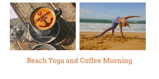 Beach Yoga and Coffee Morning