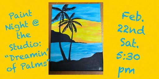 "Paint Night @ The Studio:  ""Dreamin' of Palms"" - 11x14 Canvas Take Home Art"