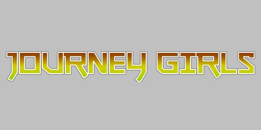 Journey Girls - FREE SHOW - NO TICKET NEEDED - 21+