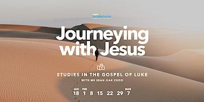 JOURNEYING WITH JESUS – Studies in the Gospel of Luke