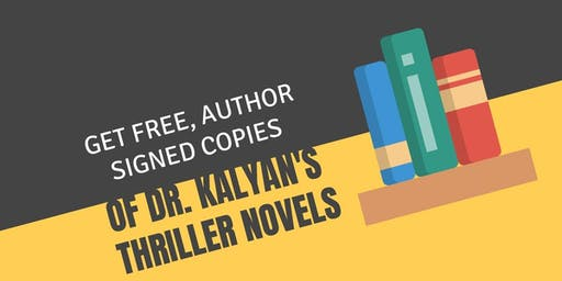 Get Free, Author Signed Copies of Dr. Kalyan's Thriller Novels