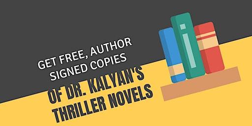 Get Free, Author Signed Copies of Dr. Kalyan's Thriller Novels