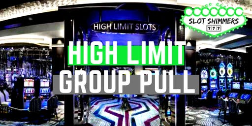 High Limit Slots Group Pull