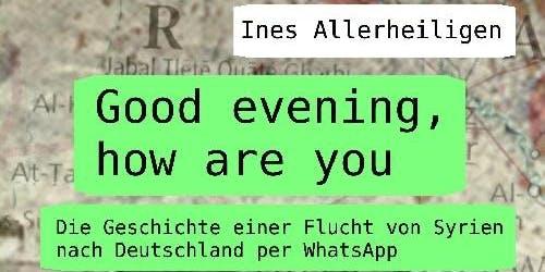 """Lesung aus """"Good evening, how are you"""" von Ines Allerheiligen"""