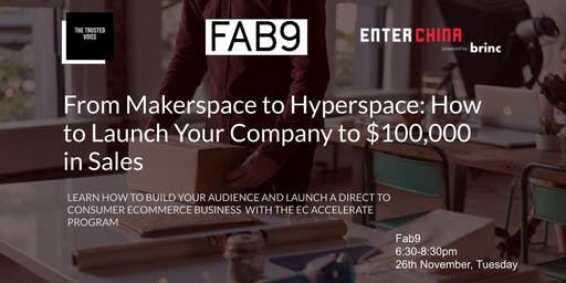 Makerspace to Hyperspace: How to Launch Your Company to $100,000 in Sales