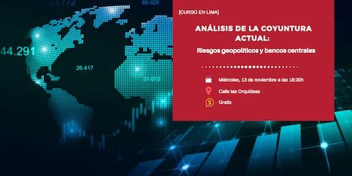 Análisis de la coyuntura actual: Riesgos Geopolíticos y Bancos Centrales