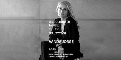 #ECOOLHUNTER TALKS - BEAUTY TECH