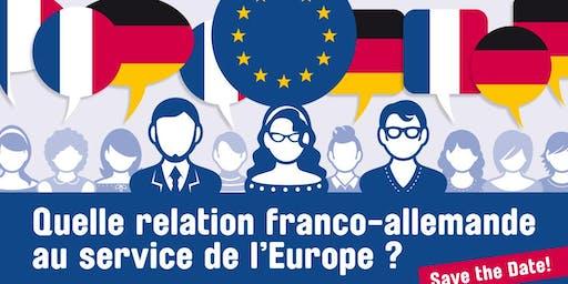 Forum «Quelle relation franco-allemande au service de l'Europe ?»