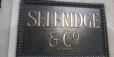 Mr Selfridge and his competitors: untold tales of London department stores tickets