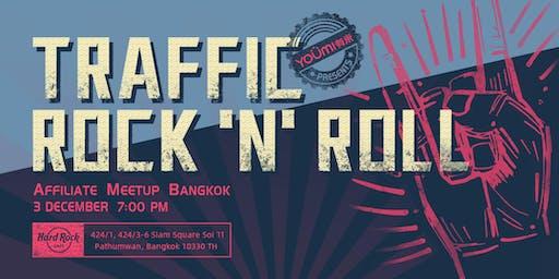 ★TRAFFIC ROCK 'N' ROLL★ Affiliate Meetup in Bangkok