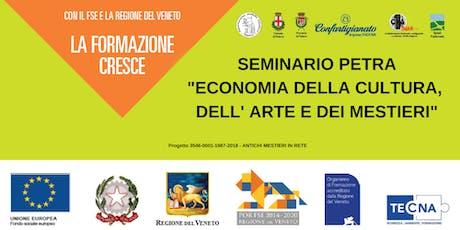 """SEMINARIO """"ECONOMIA DELLA CULTURA DELL'ARTE E DEI MESTIERI""""  biglietti"""