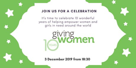 Giving Women 10th Anniversary Celebration Event for Members billets