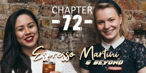 'Espresso Martini and beyond' at Chapter 72