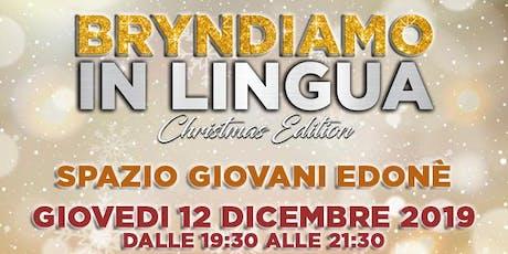 Bryndiamo in Lingua - Christmas Edition biglietti