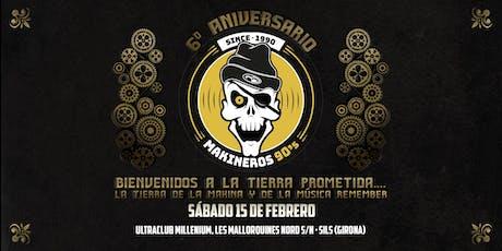 6º Aniversario Makineros 90's en Girona entradas