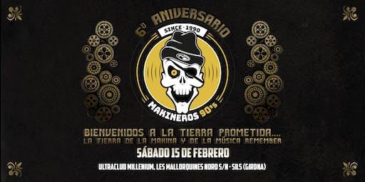 6º Aniversario Makineros 90's en Girona