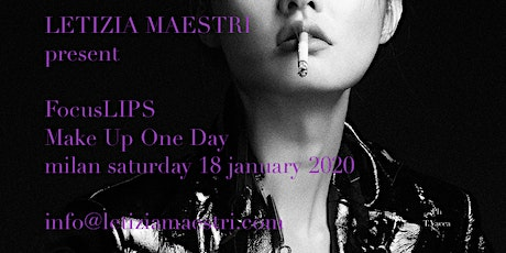 FOCUS LIP MAKEUP  ONE DAY by LETIZIA MAESTRI 18 JANUARY 2020 tickets