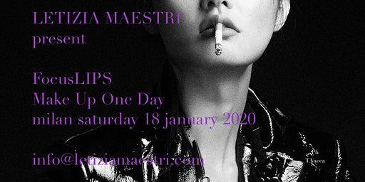 FOCUS LIP MAKEUP  ONE DAY by LETIZIA MAESTRI 18 JANUARY 2020
