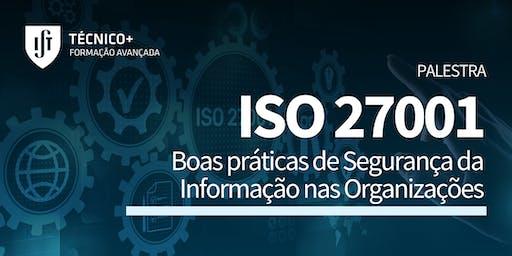 ISO 27001 - Boas Práticas de Segurança da Informação nas Organizações
