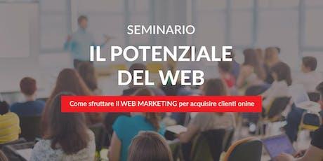 IL POTENZIALE DEL WEB. Corso Web Marketing per acquisire Clienti Online biglietti