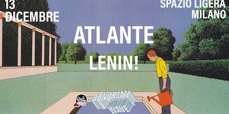Atlante & LENIN @Spazio Ligera biglietti