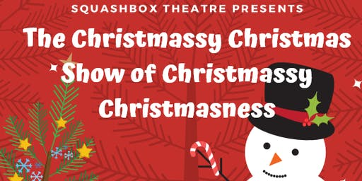 Squashbox Theatre - The Christmassy Christmas Show