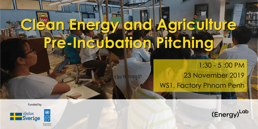 Clean Energy and Agriculture Pre-incubation Pitching