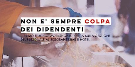 NON E' SEMPRE COLPA DEI DIPENDENTI  - Palermo biglietti