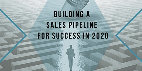 Building a Sales Pipeline For Success in 2020 tickets