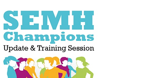 SEMH Champions Update & Training Session