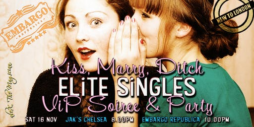 [KISS, MARRY, DITCH] Elite Singles VIP Soiree & Party [Welcome Drinks, Intros, MORE!]