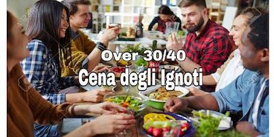 Cena degli Ignoti Over 30/40