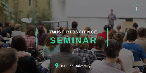 Twist Bioscience Seminar at Bar Ilan University