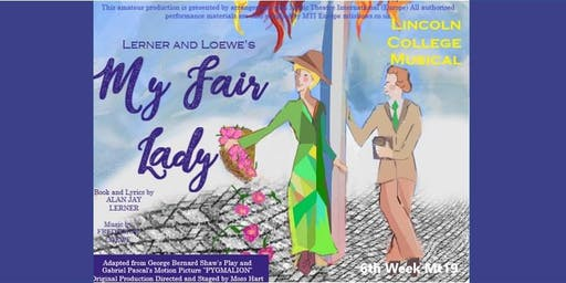 My Fair Lady - Lincoln College Musical