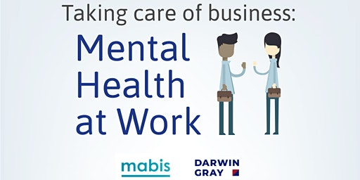 Taking Care of Business: Mental Health at Work