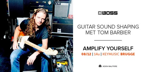 Guitar Sound Shaping met Tom Barbier tickets