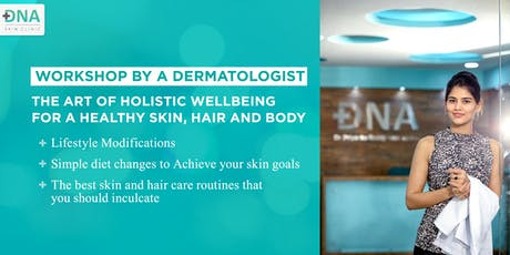 Achieve your skin & body goals by keeping it simple with Dr. Priyanka Reddy tickets