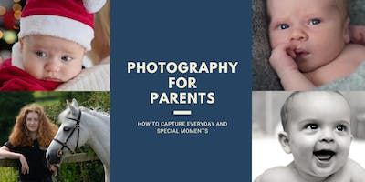 Photography For Parents