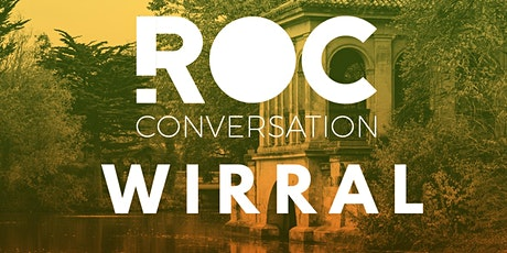 ROC CONVERSATION: WIRRAL tickets