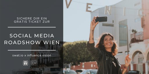 Social Media Roadshow Wien - powered by swat.io & influence.vision