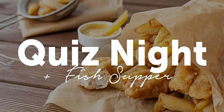 Quiz Night with Fish & Chip Supper tickets