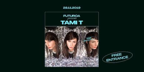 Futuroa presents Tami T at ABX10 entradas